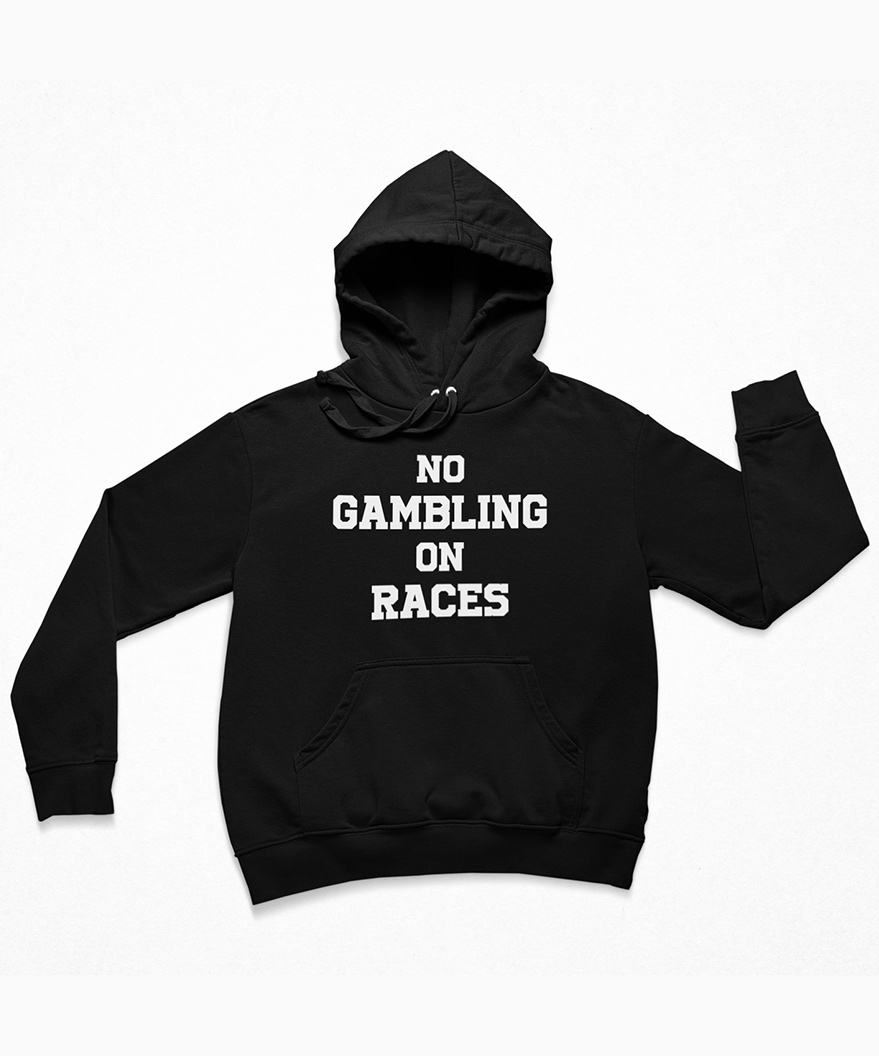 Black Pullover hoodie No Gambling On Races