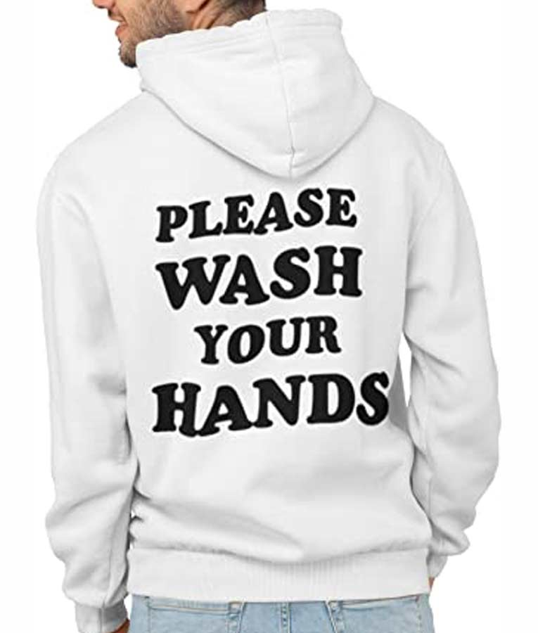 Please Wash Your Hands White Pullover Hoodie To Protect From Germs