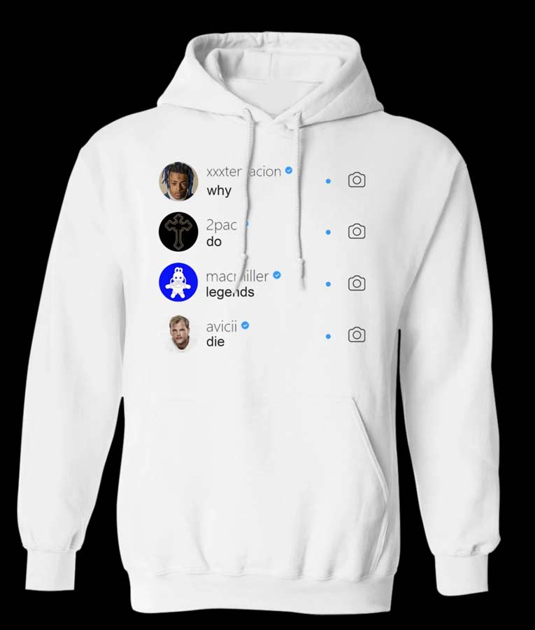 Why Do All Legends Die Instagram White Hoodie for Sale